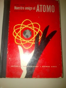 El libro infantil Nuestro amigo el Átomo, propaganda en estado puro para los futuros pronukes.